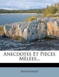 Anecdotes Et Pieces Melees...