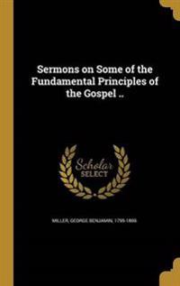 SERMONS ON SOME OF THE FUNDAME
