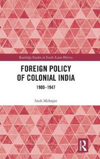 Foreign Policy of Colonial India: 1900-1947