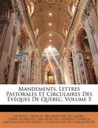 Mandements, Lettres Pastorales Et Circulaires Des Évêques De Québec, Volume 5