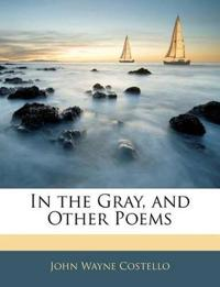 In the Gray, and Other Poems