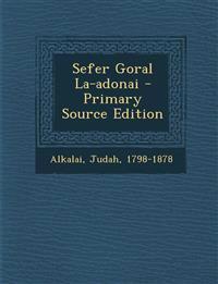 Sefer Goral La-Adonai - Primary Source Edition