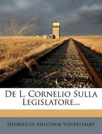 De L. Cornelio Sulla Legislatore...