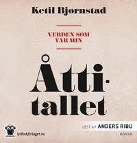 Verden som var min; Åttitallet - Ketil Bjørnstad | Ridgeroadrun.org
