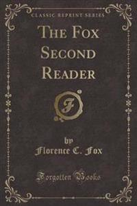 The Fox Second Reader (Classic Reprint)