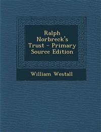 Ralph Norbreck's Trust - Primary Source Edition