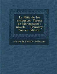 La Niña de los embustes: Teresa de Manzanares : novela