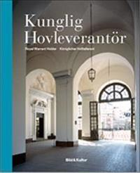 Kunglig hovleverantör = Royal Warrant Holder = Königlicher Hoflieferant