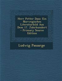Herr Petter Dass: Ein Norwegisches Literaturbild Aus Dem 17. Jahrhundert - Primary Source Edition