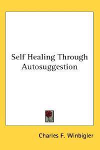 Self Healing Through Autosuggestion