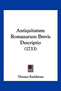 Antiquitatum Romanarum Brevis Descriptio