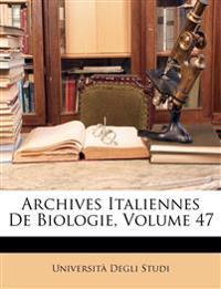 Archives Italiennes De Biologie, Volume 47