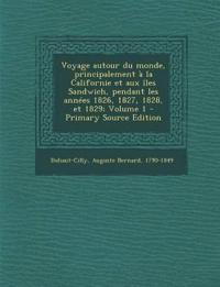 Voyage autour du monde, principalement à la Californie et aux îles Sandwich, pendant les années 1826, 1827, 1828, et 1829; Volume 1