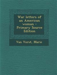 War letters of an American woman - Primary Source Edition