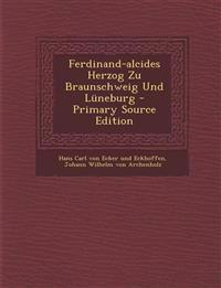 Ferdinand-Alcides Herzog Zu Braunschweig Und Luneburg - Primary Source Edition