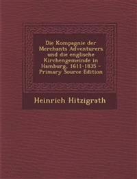 Die Kompagnie der Merchants Adventurers und die englische Kirchengemeinde in Hamburg, 1611-1835