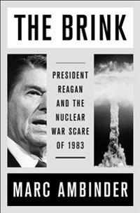 The Brink: President Reagan and the Nuclear War Scare of 1983