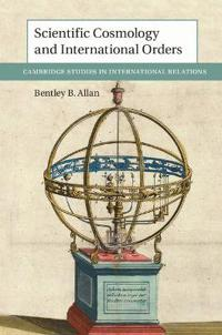Scientific Cosmology and International Orders
