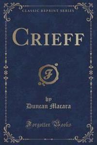 Crieff (Classic Reprint)