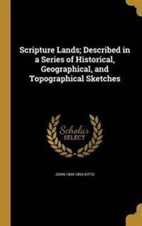 SCRIPTURE LANDS DESCRIBED IN A