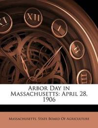 Arbor Day in Massachusetts: April 28, 1906