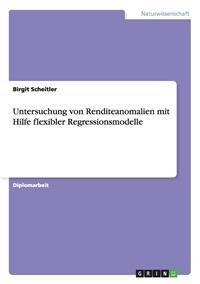 Untersuchung Von Renditeanomalien Mit Hilfe Flexibler Regressionsmodelle