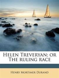 Helen Treveryan; or The ruling race