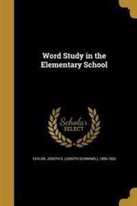 WORD STUDY IN THE ELEM SCHOOL