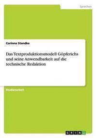 Textproduktionsmodell Gopferichs Und Seine Anwendbarkeit Auf Die Technische Redaktion