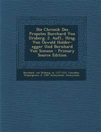 Die Chronik Des Propstes Burchard Von Ursberg. 2. Aufl., Hrsg. Von Oswald Holder-egger Und Bernhard Von Simson