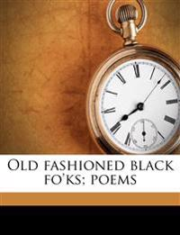 Old fashioned black fo'ks; poems