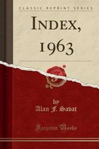 Index, 1963 (Classic Reprint)