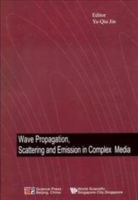 Wave Propagation, Scattering And Emission In Complex Media