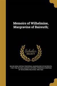 MEMOIRS OF WILHELMINE MARGRAVI