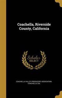 COACHELLA RIVERSIDE COUNTY CAL