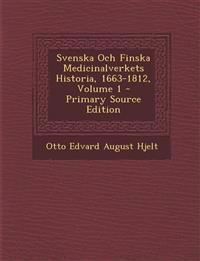 Svenska Och Finska Medicinalverkets Historia, 1663-1812, Volume 1 - Primary Source Edition