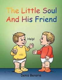 The Little Soul and His Friend