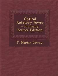 Optical Rotatory Power - Primary Source Edition