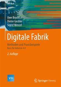 Digitale Fabrik: Methoden Und Praxisbeispiele