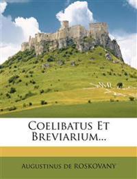 Coelibatus Et Breviarium...