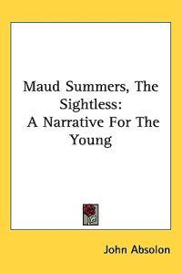 Maud Summers, The Sightless: A Narrative For The Young