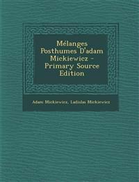 Mélanges Posthumes D'adam Mickiewicz