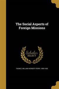 SOCIAL ASPECTS OF FOREIGN MISS