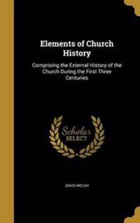ELEMENTS OF CHURCH HIST