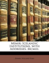 Mímir: Icelandic Institutions, with Addresses. Mcmiii.