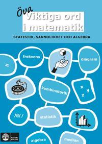 Viktiga ord i matematik Öva Statistik, sannolikhet och algebra