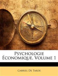 Psychologie Économique, Volume 1