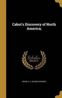 CABOTS DISCOVERY OF NORTH AMER