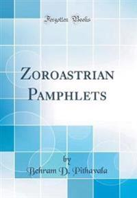 Zoroastrian Pamphlets (Classic Reprint)