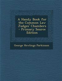 Handy Book for the Common Law Judges' Chambers
